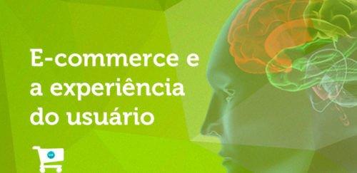 E-commerce: Estratégias, Experiência do Usuário e o que vem por aí
