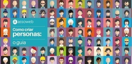 Buyer Personas: o que é uma persona e como criar para o seu negócio