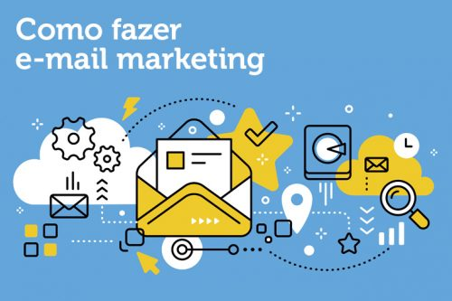 Como fazer email marketing: Tudo o que você precisa saber para começar