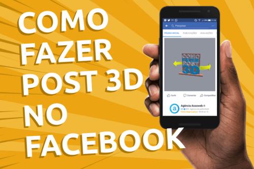 Tutorial: como fazer post 3D no Facebook! [Imagens e Vídeo]