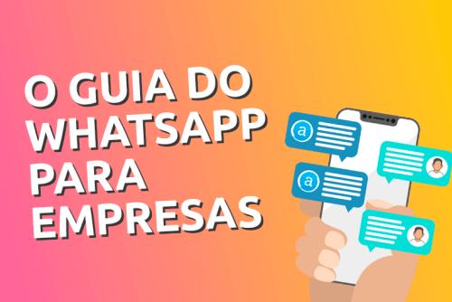 WhatsApp para empresas, como utilizar no seu negócio