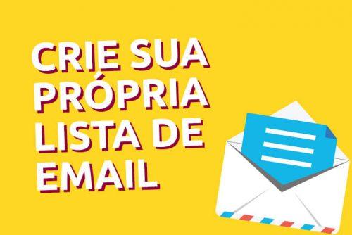 Email marketing: como criar a sua própria lista de email