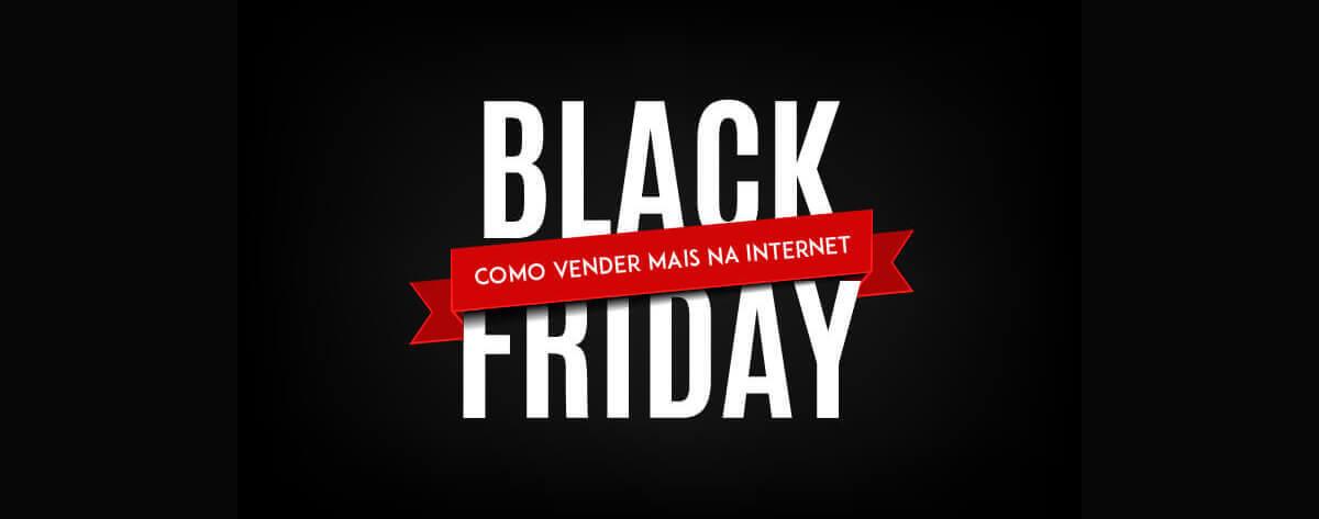 aprenda como vender mais pela internet na black friday
