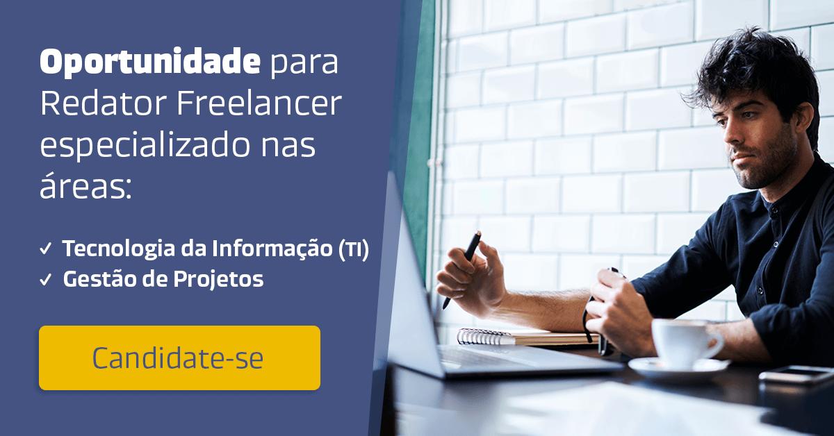 Oportunidade para Redator Freelancer especializado TI